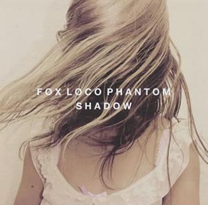 FOX LOCO PHANTOM / SHADOW
