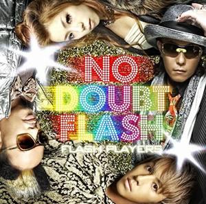 NO DOUBT FLASH / FLASH PLAYERS [廃盤]