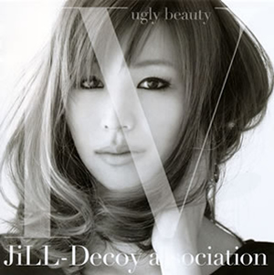 JiLL-Decoy association / ジルデコ4〜ugly beauty〜