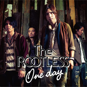 The ROOTLESS - One day [CD]