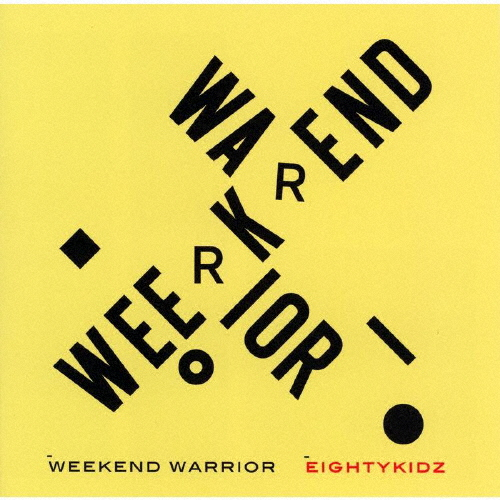 80KIDZ / WEEKEND WARRIOR