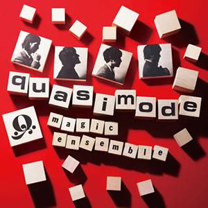quasimode / Magic Ensemble