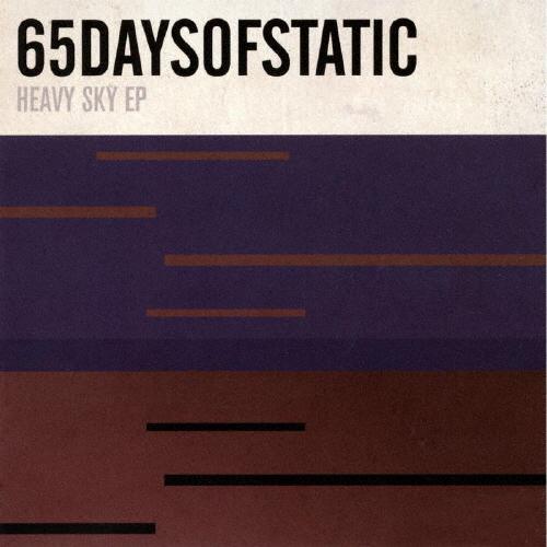 65DAYSOFSTATIC / HEAVY SKY EP