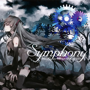 buzzG feat.初音ミク×VOCALISTS / Symphony