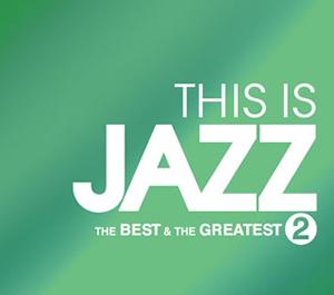 THIS IS JAZZ ベスト&グレイテスト(2) [2CD]