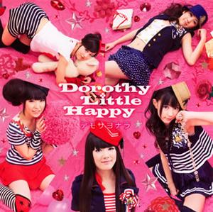 Dorothy Little Happy / デモサヨナラ