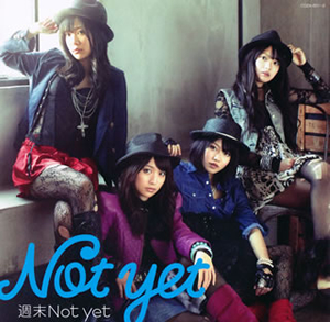Not yet - 週末Not yet(Type-A) [CD+DVD]