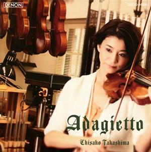 アダージェット〜My Best Classical Melodies 高嶋ちさ子(VN) 他
