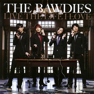 THE BAWDIES / LIVE THE LIFE I LOVE