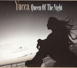 Yucca - Queen Of The Night [CD]