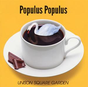 UNISON SQUARE GARDEN / Populus Populus