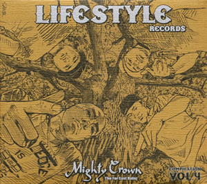 MIGHTY CROWN PRESENTS LIFE STYLE RECORDS COMPILATION VOL.4 [デジパック仕様]