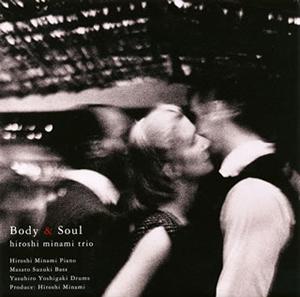 南博トリオ / Body&Soul