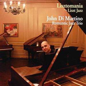ジョン・ディ・マルティーノ ロマンティック・ジャズ・トリオ / リストマ... 原題:LISZT