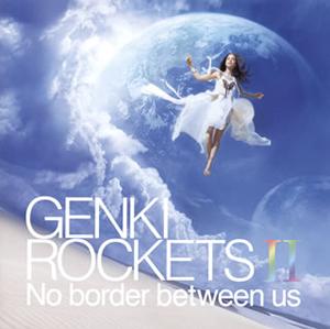 元気ロケッツ / GENKI ROCKETS 2 No border between us