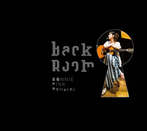 BONNIE PINK / Back Room-BONNIE PINK Remakes- [CD+DVD] [限定]