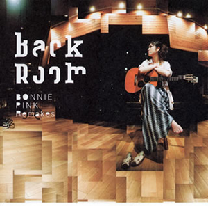 BONNIE PINK / Back Room-BONNIE PINK Remakes-
