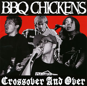 BBQ CHICKENS / Crossover And Over