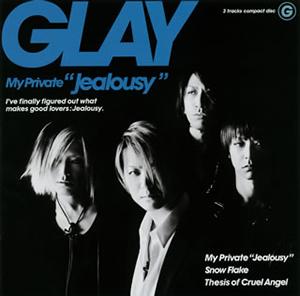 """GLAY / My Private""""Jealousy"""""""