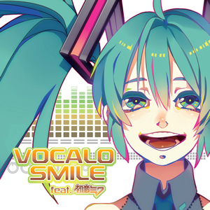 VOCALO SMILE feat.初音ミク