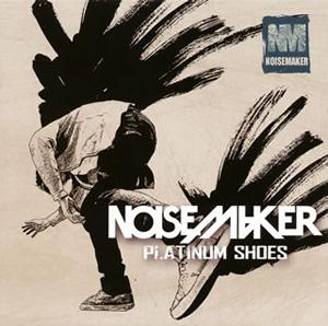 NOISEMAKER / PLATINUM SHOES