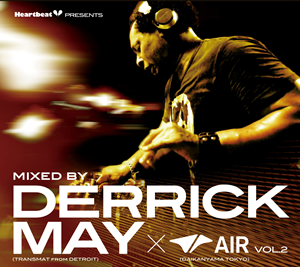 Heartbeat Presents Mixed By Derrick May × AIR Vol.2