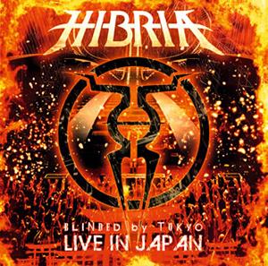 ヒブリア / ブラインデッド・バイ・トウキョウ〜ライヴ・イン・ジャパン [2CD]