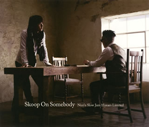 Skoop On Somebody / Nice'n Slow Jam 15years Limited [3CD]