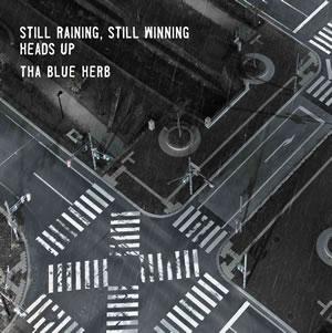 THA BLUE HERB / STILL RAINING、STILL WINNING / HEADS UP [紙ジャケット仕様]