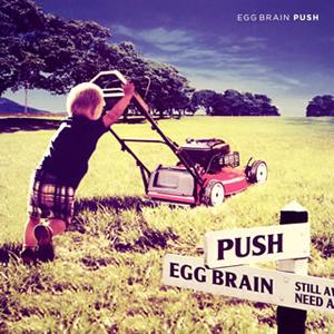 EGG BRAIN / PUSH
