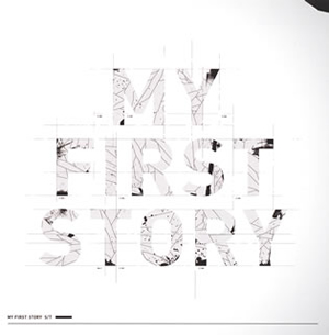 MY FIRST STORY / MY FIRST STORY