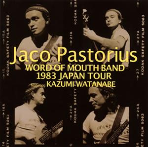 ジャコ・パストリアス / ワード・オブ・マウス・バンド 1983 ジャパン・ツアー・フィーチャリング 渡辺香津美 [2CD]