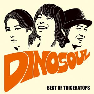 TRICERATOPS / DINOSOUL-BEST OF TRICERATOPS- [CD+DVD]