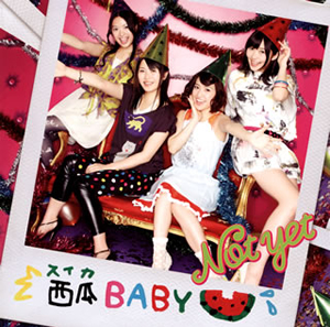Not yet / 西瓜BABY(Type A) [CD+DVD]