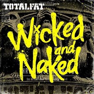 TOTALFAT / Wicked and Naked
