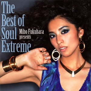 福原美穂 / The Best of Soul Extreme