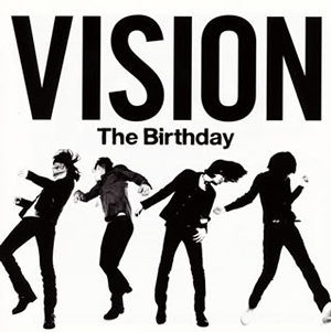 The Birthday / VISION