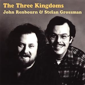 ジョン・レンボーン&ステファン・グロスマン / スリー・キングダムス
