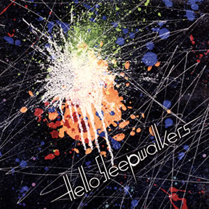 Hello Sleepwalkers / 円盤飛来 [紙ジャケット仕様]