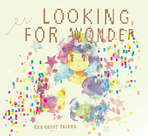 HER GHOST FRIEND - LOOKING FOR WONDER [CD] [デジパック仕様]