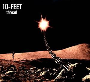 10-FEET / thread [紙ジャケット仕様] [CD+DVD] [限定]