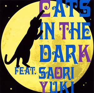 夜明けのキャッツ / CATS IN THE DARK FEAT.SAORI YUKI