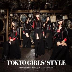 東京女子流 / ROAD TO BUDOKAN 2012-Bad Flower- [CD+DVD]