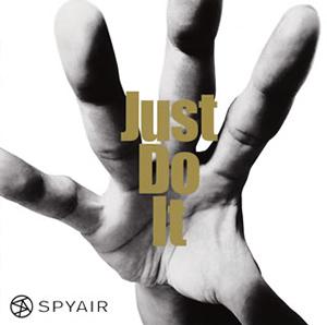 SPYAIR / Just Do It