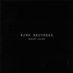 KING BROTHERS / MACH CLUB