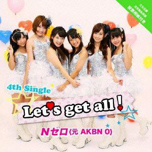 Nゼロ(元AKBN 0) / Let's get all!