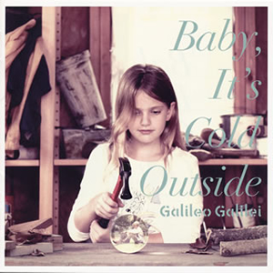 Galileo Galilei / Baby、It's Cold Outside