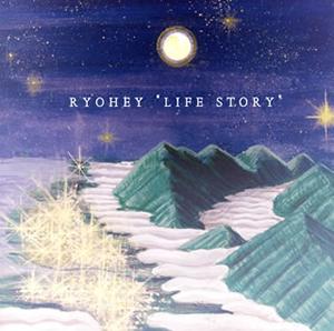 RYOHEY / LIFE STORY
