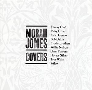 ノラ・ジョーンズ / カヴァーズ〜私のお気に入り