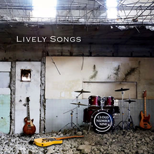 CLOUD NUMBER NINE / Lively Songs